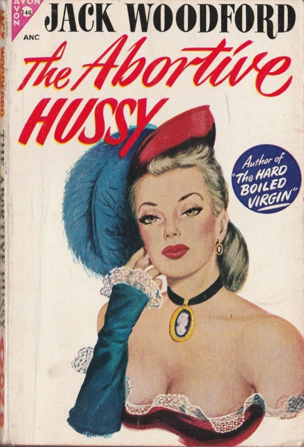 374 AVON PAPERBACK BOOK 146-THE ABORTIVE HUSSY-JACK WOODFORD-SLEAZE-GGA-1948