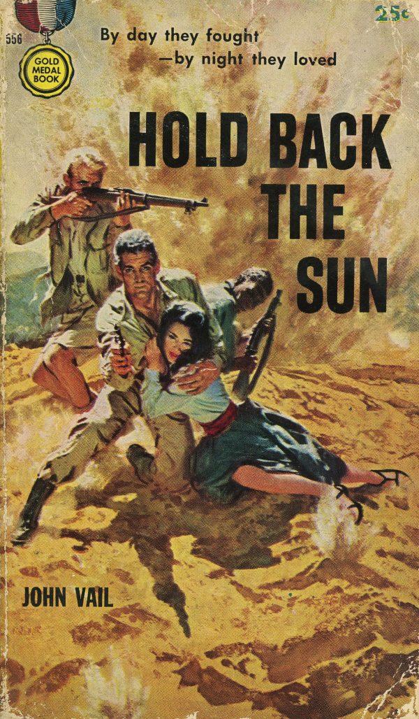 6015306017-gold-medal-books-556-john-vail-hold-back-the-sun