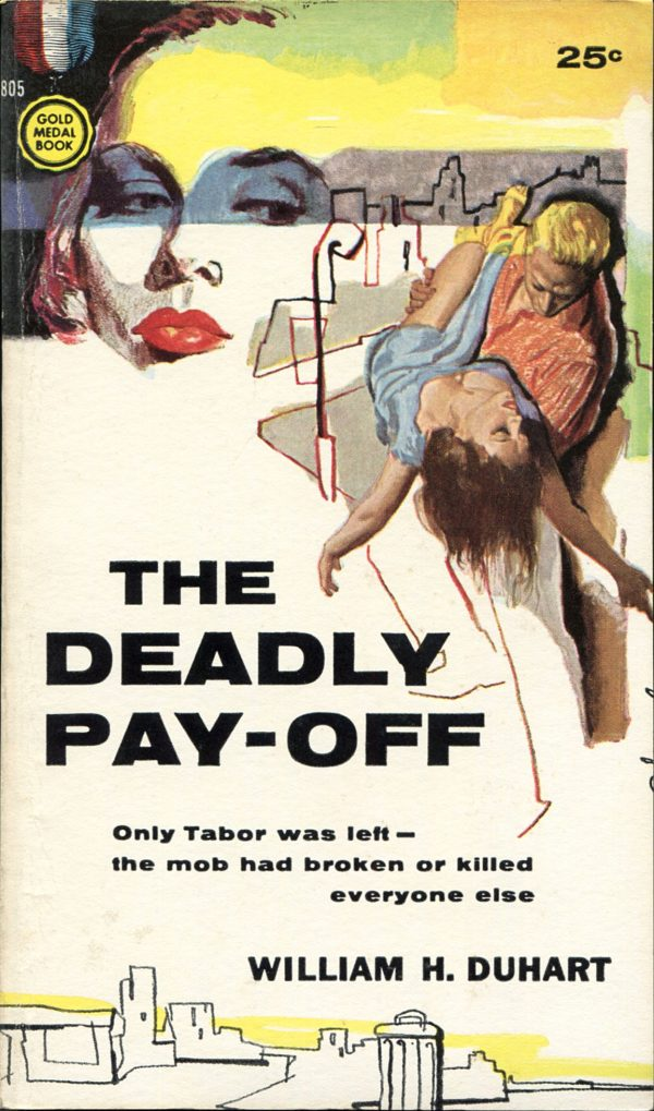 51376133577-The Deadly Pay-Off. Gold Medal, 1958