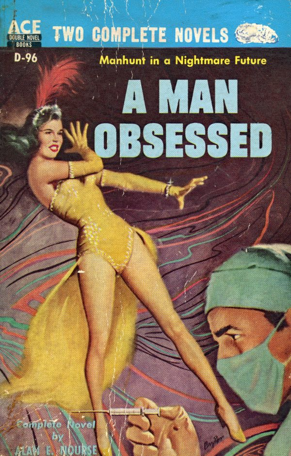 50423408962-ace-books-d-96-alan-e-nourse-a-man-obsessed