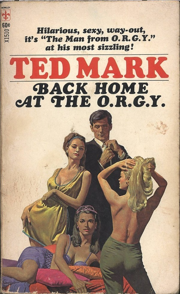 BACK HOME AT THE O.R.G.Y. Ted Mark PB 1968