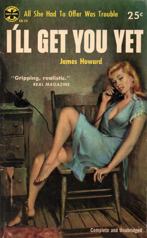 45299612-I'll_Get_You_Yet_(1954)_James_Howard._(US_Popular_Library_Eagle_Books)_Front