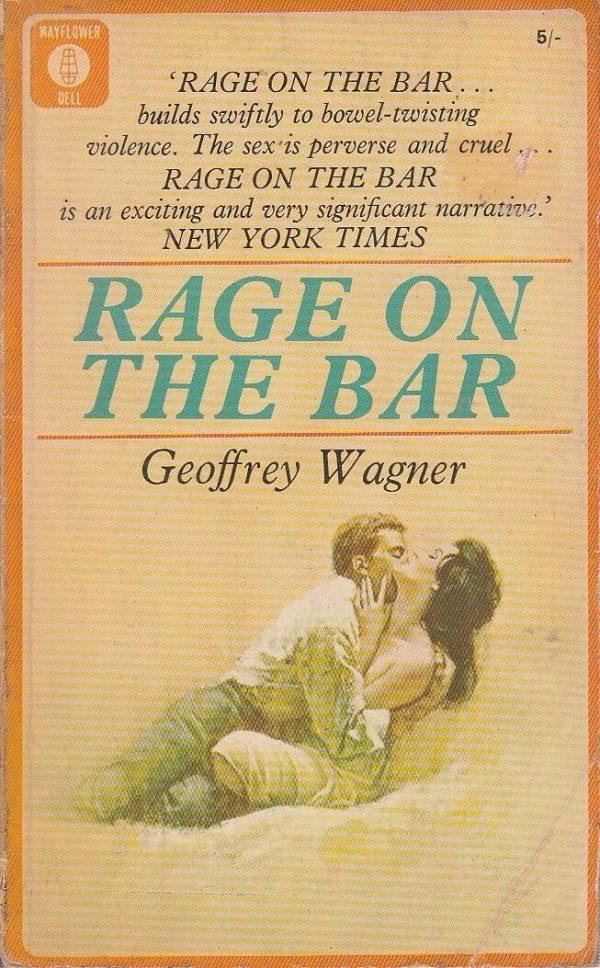 46771340-Rage_on_the_Bar_by_Geoffrey_Wagner,_Mayflower_books_(UK_1967)