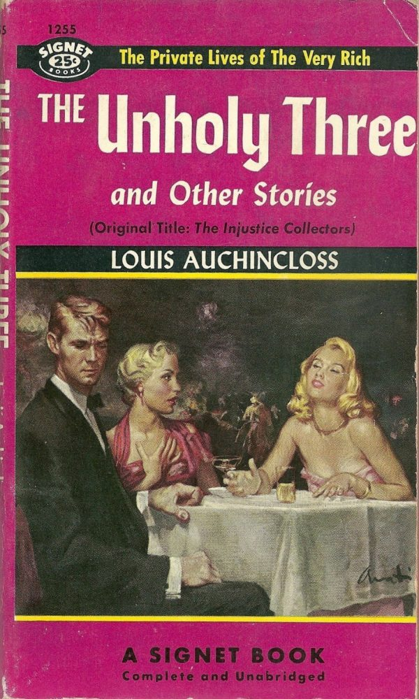 131 Louis Auchincloss The Unholy Three and Other Stories (The Injustice Collectors) Signet 1