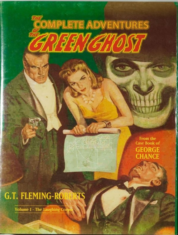 The Compleat Adventures of the Green Ghost. Volume I