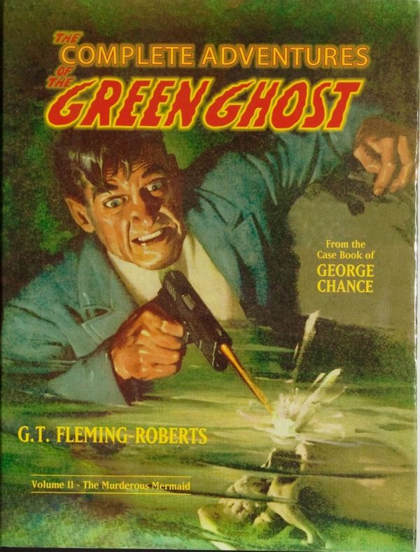 The Compleat Adventures of the Green Ghost. Volume II