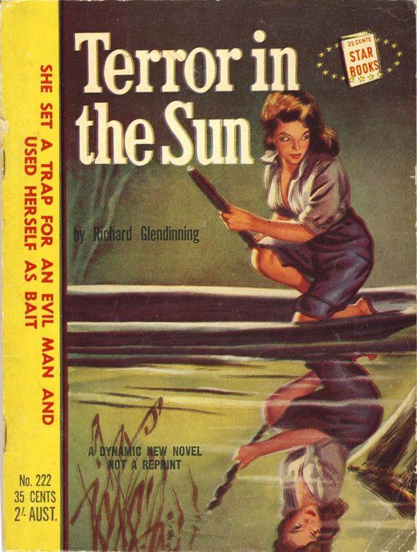 50529695222-richard-glendinning-terror-in-the-sun-1954-star-books-aus-222