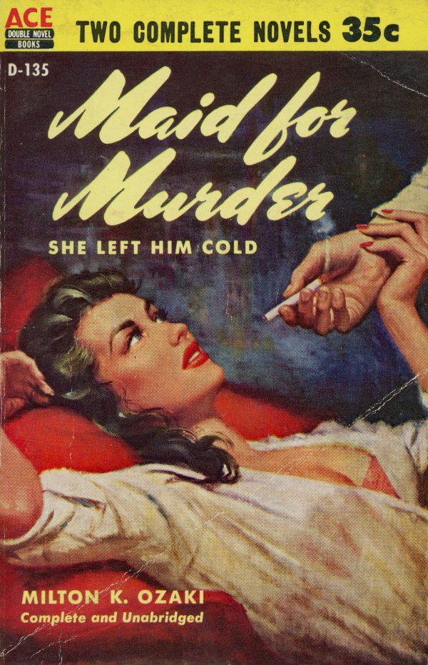 50277607203-ace-books-d-135-milton-k-ozaki-maid-for-murder