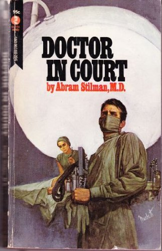Doctor in Court, by Abram Stilman, M.D.