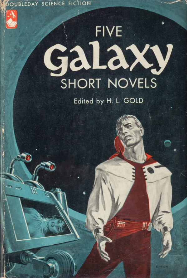 Five Galaxy Short Novels by H.L. Gold, Doubleday, 1958