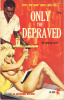 Leisure Books LB689 - Only The Depraved (1965) thumbnail