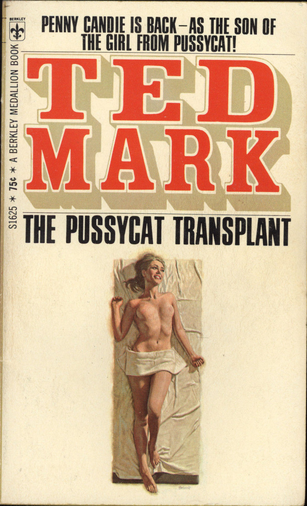 The Pussycat Transplant Ted Mark 1968