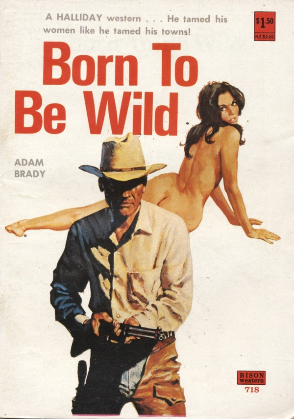 Born To Be Wild by Adam Brady. Bison Western. c1980