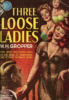 27007232098-broadway-novel-monthly-6-mh-gropper-three-loose-ladies thumbnail