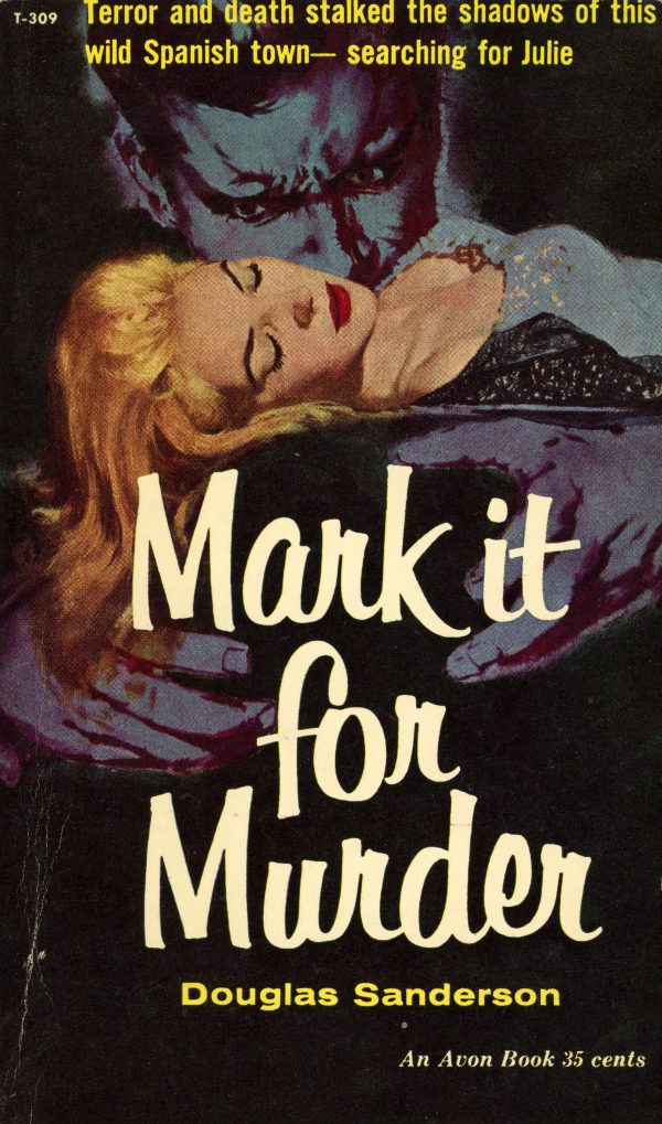 49288056998-avon-books-t-309-douglas-sanderson-mark-it-for-murder