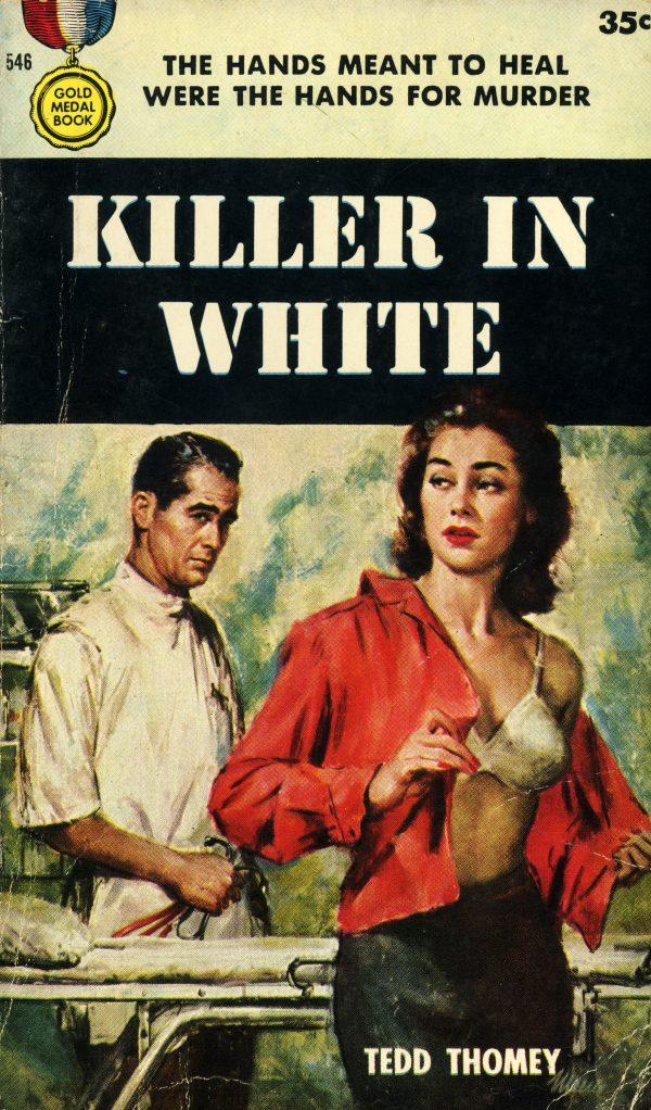 51244385618-gold-medal-books-546-tedd-thomey-killer-in-white