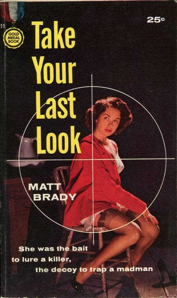 51513803187-Take Your Last Look. Gold Medal, 1958. 2nd Gold Medal printing